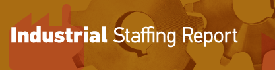 Industrial Staffing Report